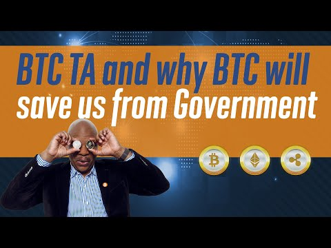 Bitcoin TA And Why Bitcoin Will Save Us From Government