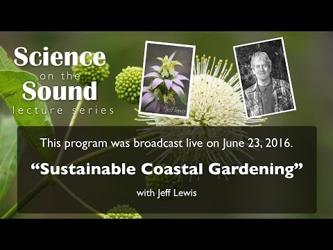 "Science on the Sound Lecture Series: ""Sustainable Coastal Gardening"""