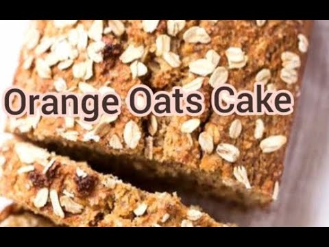 Healthy Orange Oats Cake | Eggless Orange Oats Cake | Whole-Wheat Oats Orange Cake