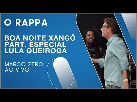 O Rappa - Boa Noite Xangô  Participação Especial De Lula Queiroga Marco Zero Ao Vivo