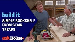Simple Bookshelf from Stair Treads | Build It | Ask This Old House