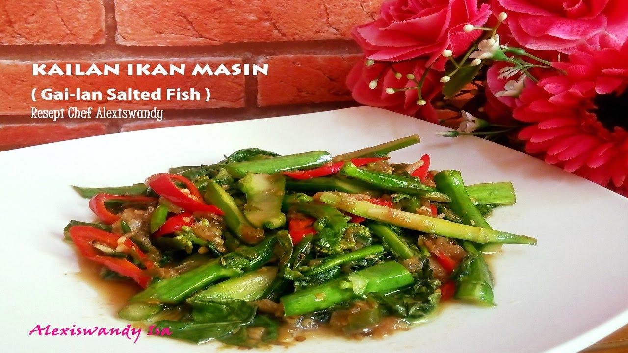 kailan ikan masin ala restaurant thai kuah kering yg simple mudah  enak resepi chef Resepi Ikan Pindang Utara Enak dan Mudah