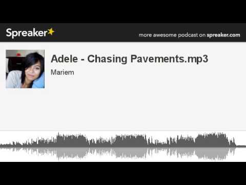 Adele  Chasing Pavementsmp3 made with Spreaker