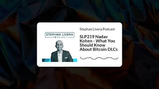 SLP219 Nadav Kohen - What You Should Know About Bitcoin DLCs