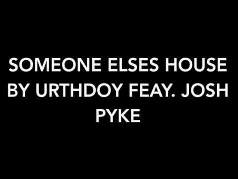 Someone Else's House - Urthboy feat. Josh Pyke (lyrics)