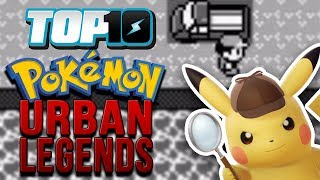 Top 10 Pokemon Urban Legends