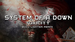 System Of A Down - Toxicity (Buzz Lighter Drumstep Remix)
