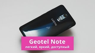 Обзор смартфона Geotel Note | China-Review