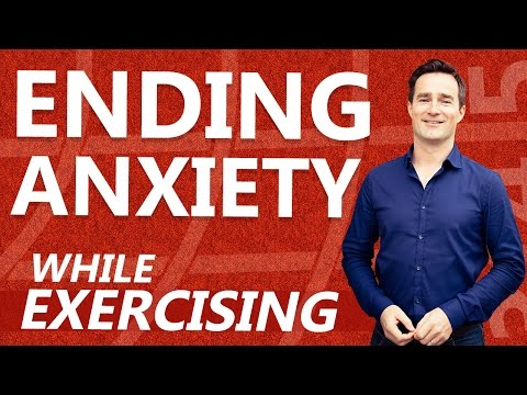 Ending Anxiety While Exercising