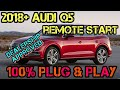 2018 Audi Q5 / SQ5 100% Plug and Play Remote Start Kit