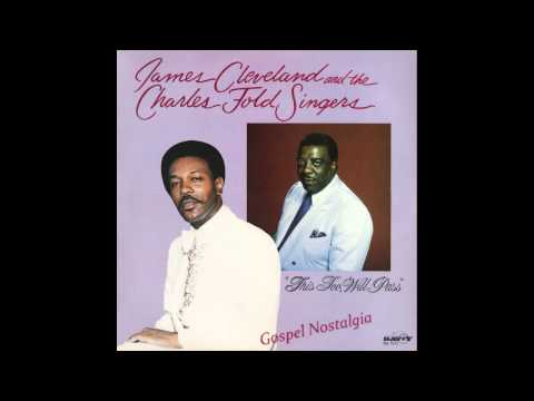 """""""This Too, Will Pass"""" (1983) Rev. James Cleveland & Charles Fold Singers"""
