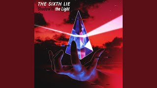 THE SIXTH LIE - Shadow is the Light