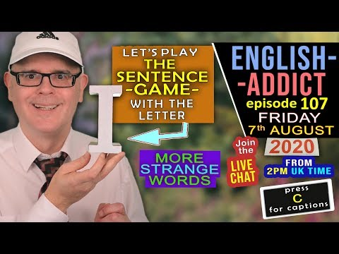 Up and Down / English Addict - 107 / LIVE Lesson - Friday 7th August 2020 / Letter i and Weird words