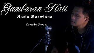 GAMBARAN HATI - NAZIA MARWIANA  COVER GAYO 91