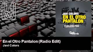 Javi Colors - En el Otro Pantalon - Radio Edit - HouseWorks