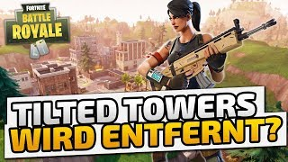 Tilted Towers wird entfernt? - ♠ Fortnite Battle Royale ♠ - Deutsch German - Dhalucard