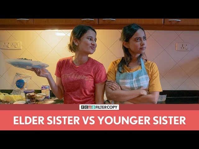 FilterCopy   Elder Sister vs. Younger Sister   बड़ी बहन vs. छोटी बहन   Ft. Yashaswini and Ronjini