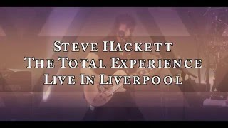 STEVE HACKETT – The Total Experience Live In Liverpool (OFFICIAL TRAILER)