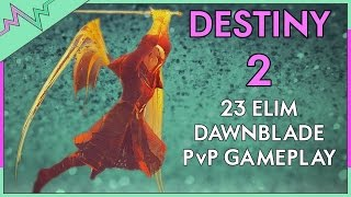 DAWNBLADE PVP 23 ELIMS Submachine Gun Gameplay | Destiny 2 Crucible