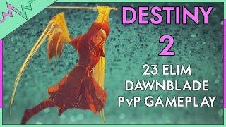 DAWNBLADE PVP 23 ELIMS Submachine Gun Gameplay | Destiny 2 Crucible