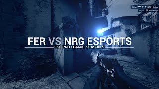 ESL Pro League Season 5 week 9: Fer vs NRG