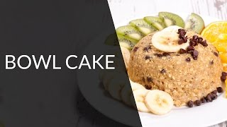 Bowl cake - Recette Healthy