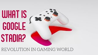 Google Stadia : What is & How it works?   ||2020  Updates  [Revolution In Gaming World]