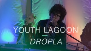 "Youth Lagoon - ""Dropla"""