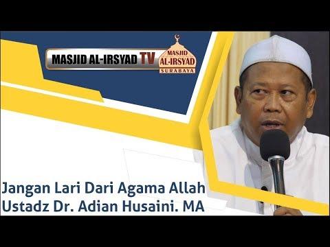 Jangan Lari dari Agama Allah - Ustadz Dr. Adian Husaini MA