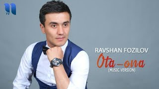 Ravshan Fozilov - Ota-ona | Равшан Фозилов - Ота-она (music version)