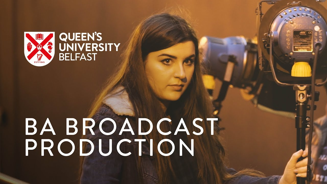 Broadcast Production (BA HONS) P310 | Courses | Queen's