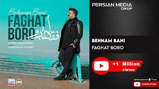 Behnam Bani - Faghat Boro ( بهنام بانی - فقط برو )