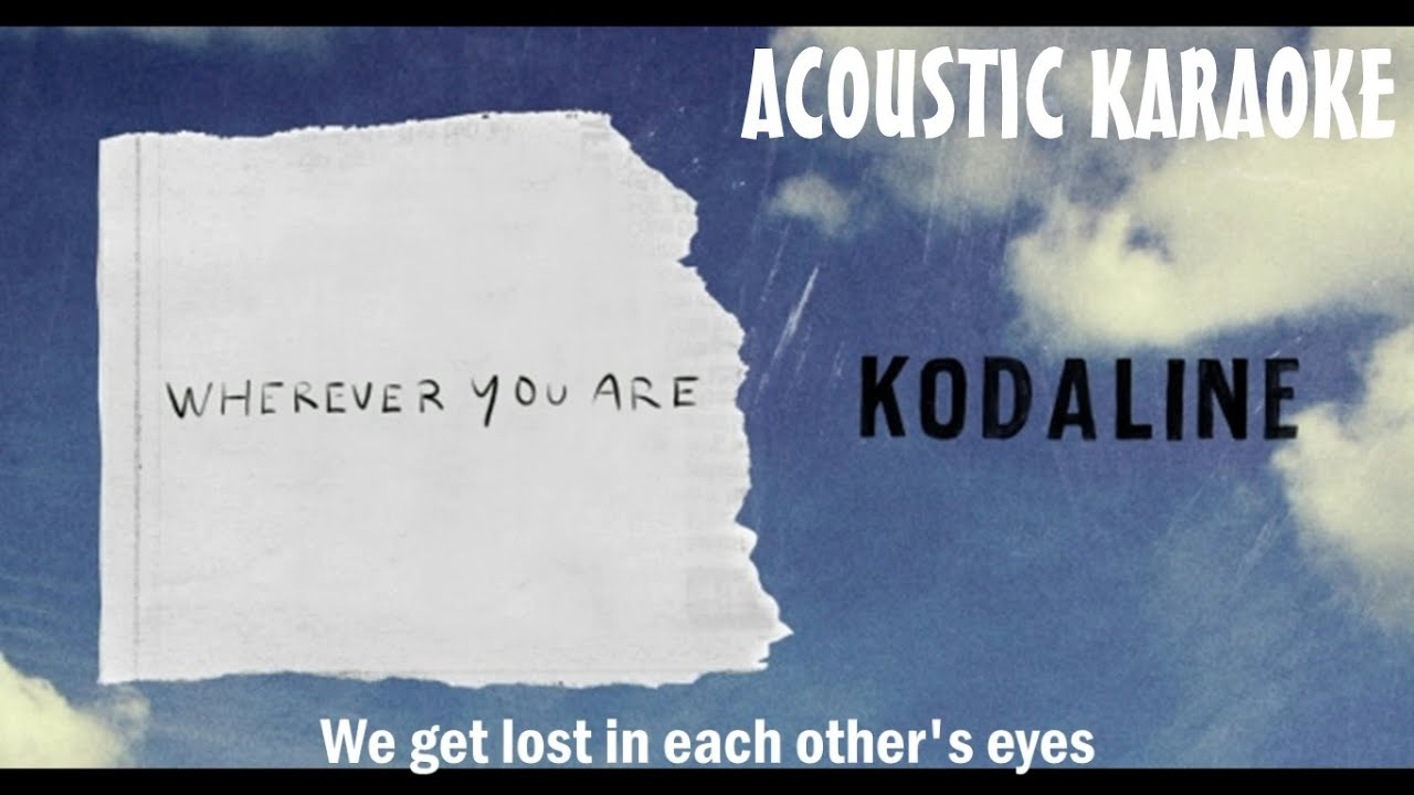 Kodaline   Wherever You Are Acoustic Version   Instrumental ...