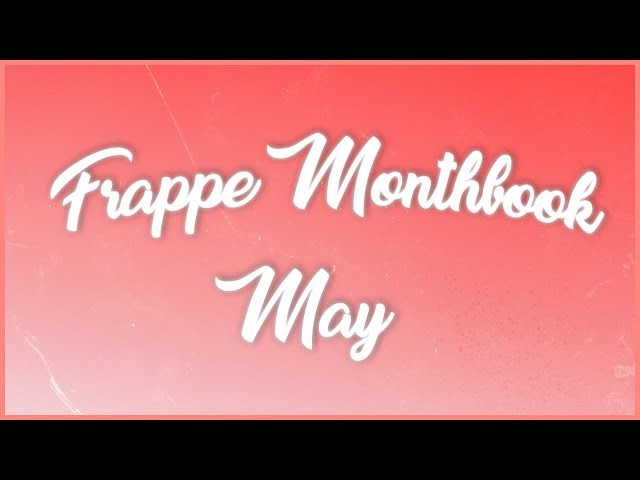 Frappe Monthbook - May