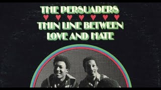 Thin Line Between Love & Hate - The Persuaders