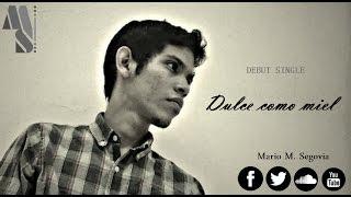 Gambar cover Dulce Como Miel / Mario M. Segovia (Lyric Video)