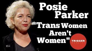 "Posie Parker: ""Trans Women Aren't Women"""