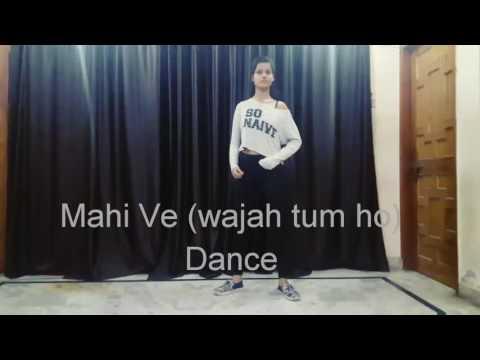 Mahi ve (wajah tum ho )Dance video choreography