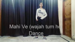Mahi ve (wajah tum ho )Dance video choreography