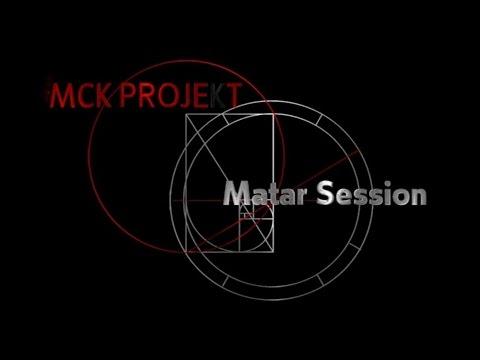 "MCK PROJEKT - ""Matar #2"" - Live MATAR SESSION"