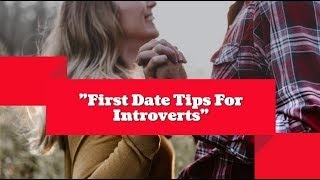 First Date Tips For Introverts
