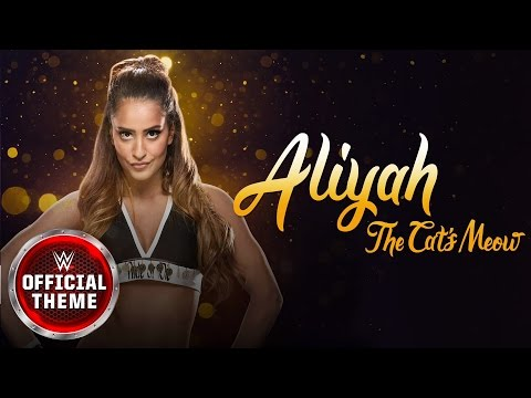 Aliyah - The Cat's Meow (Entrance Theme)