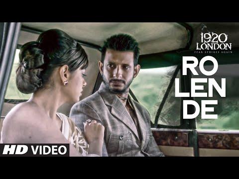 Aaj Ro Len De Video   1920 LONDON  Sharman Joshi, Meera Chopra, Shaarib and Toshi  TSeries
