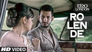 aaj ro len de video song 1920 london sharman joshi meera chopra shaarib and toshi t series