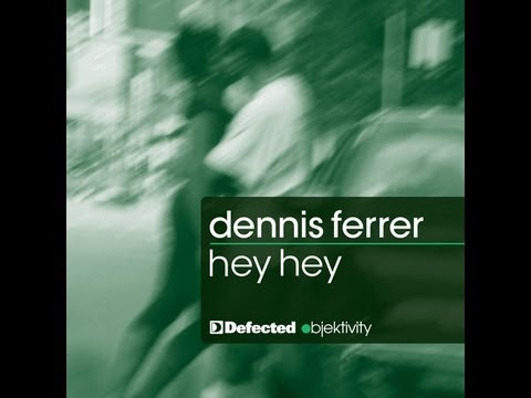 Dennis Ferrer - Hey Hey (DF's Attention Vocal Mix) [Full Length] 2010