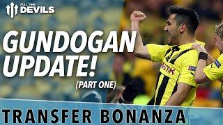 Gundogan Update! | Transfer Bonanza - Part 1 | Manchester United