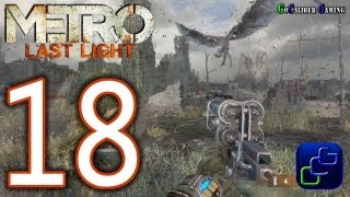Metro: Last Light Walkthrough - Part 18 - Chapter 16: Sundown, Chapter 17: Nightfall