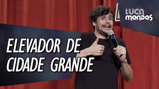 Aprendendo a andar de Elevador - Luca Mendes - Stand up Comedy