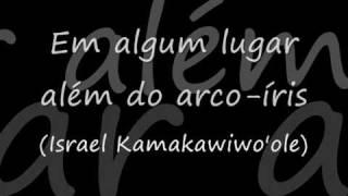Somewhere over the rainbow (Portuguese Lyrics)