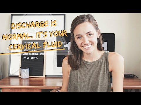 Discharge Is Normal | It's Your Cervical Fluid